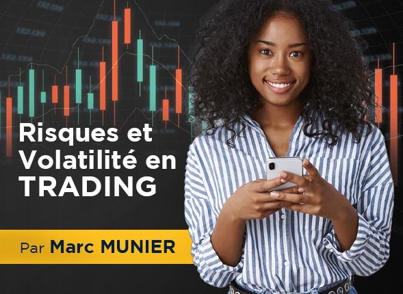 Maîtriser les Risques et la Volatilité en Trading