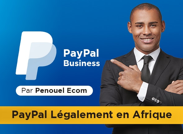 Avoir Paypal Business Légalement en Afrique sans Restriction