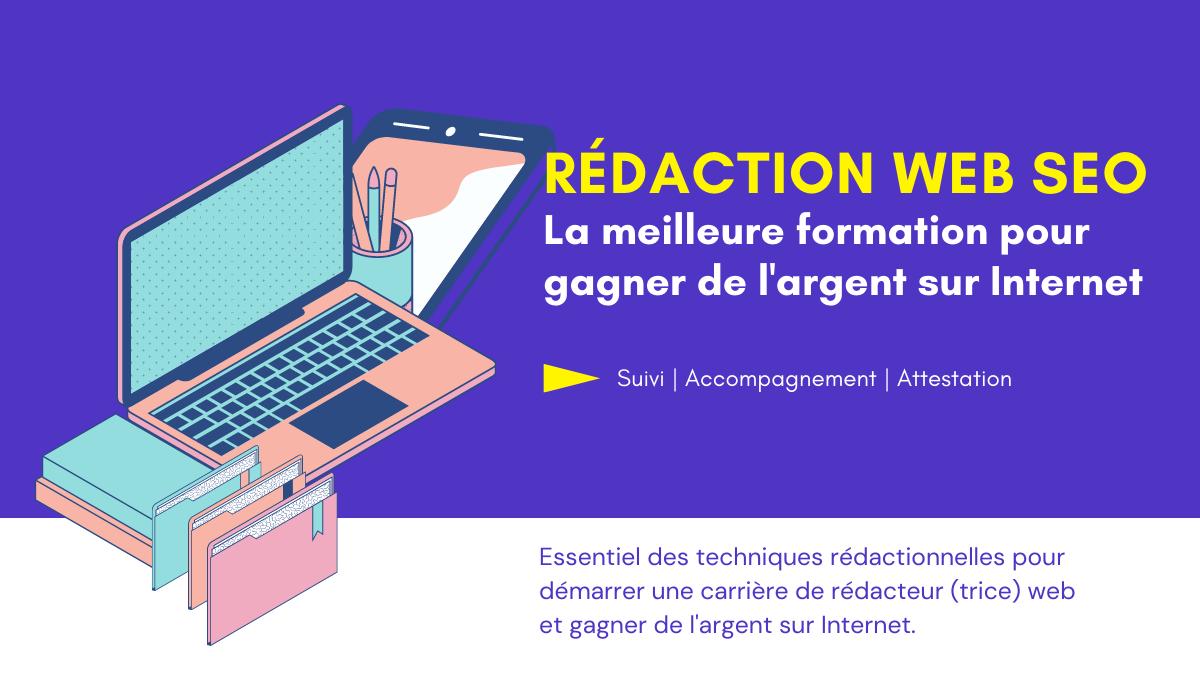 Rédaction Web SEO : la meilleure formation pour gagner de l'argent sur Internet